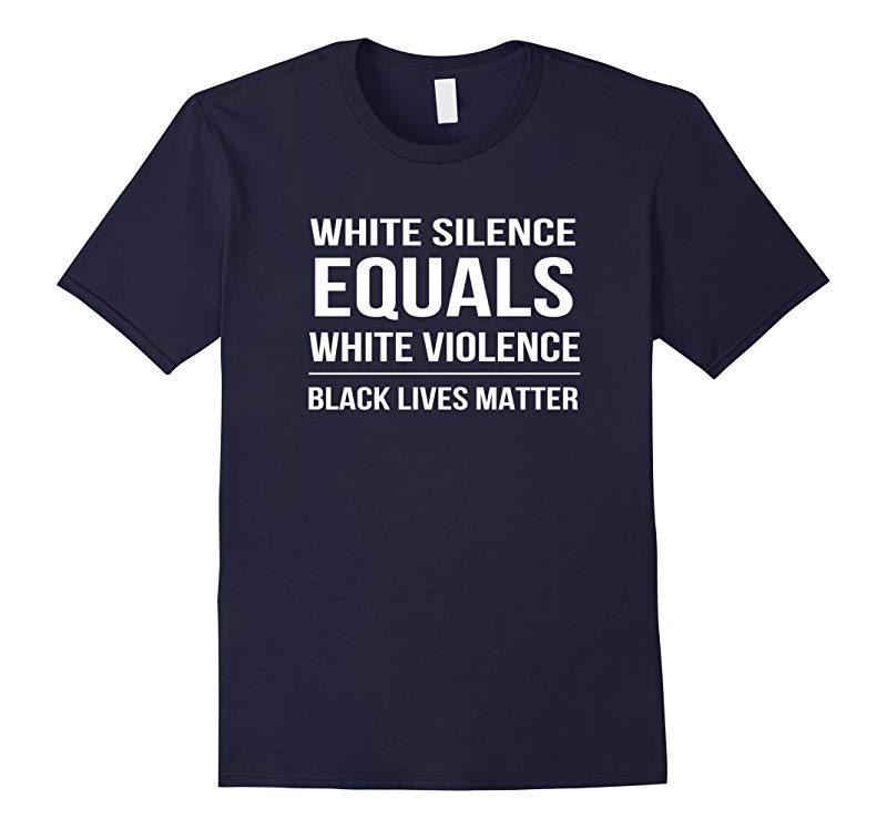 White Silence Is Violence Black Lives Matter T-Shirt-RT