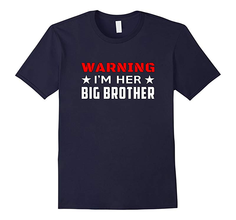 Warning I'm Her Big Brother Sibling Gift Idea T Shirt-RT