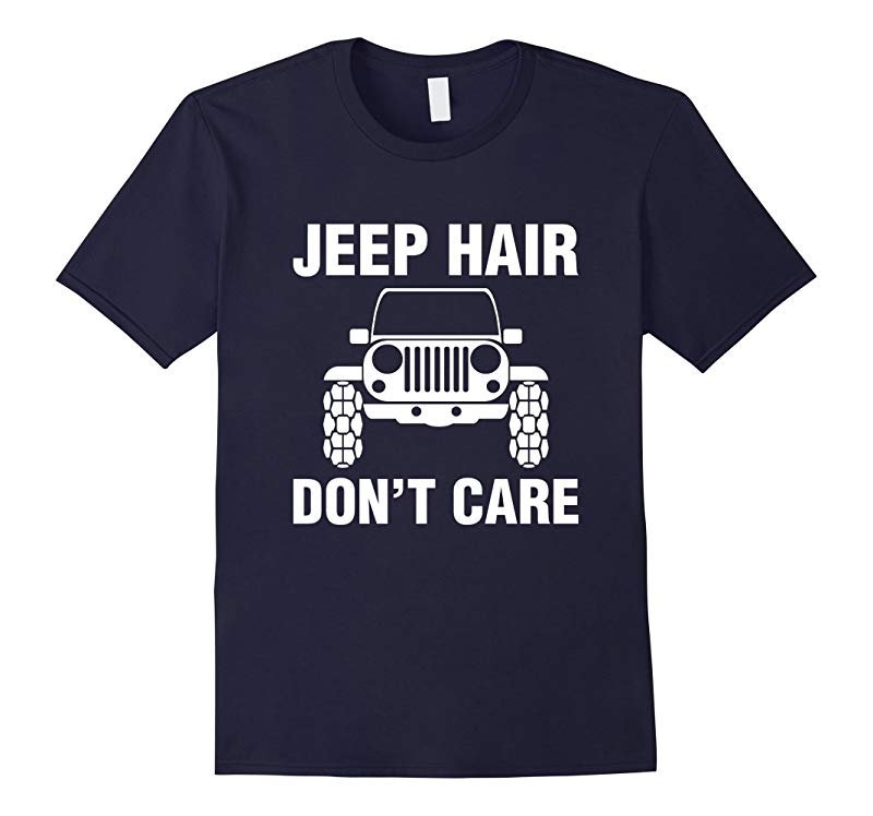 Jeep Hair Dont Care Funny Shirt For Men Womens and Youth-RT