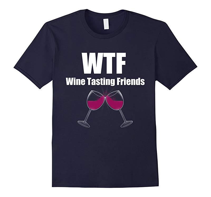 WTF Wine T Shirt  Funny WTF T Shirt  Wine Lover T Shirt-RT