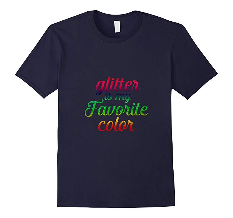 Glitter Is My Favorite Color T Shirt-RT