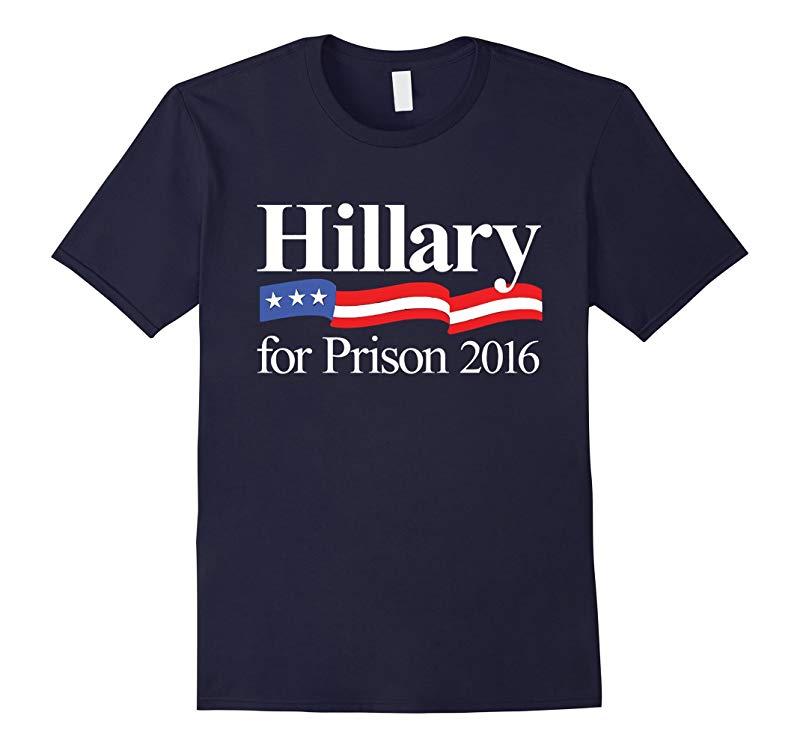 Hillary Clinton For Prison 2016 Funny Political T-Shirt-RT
