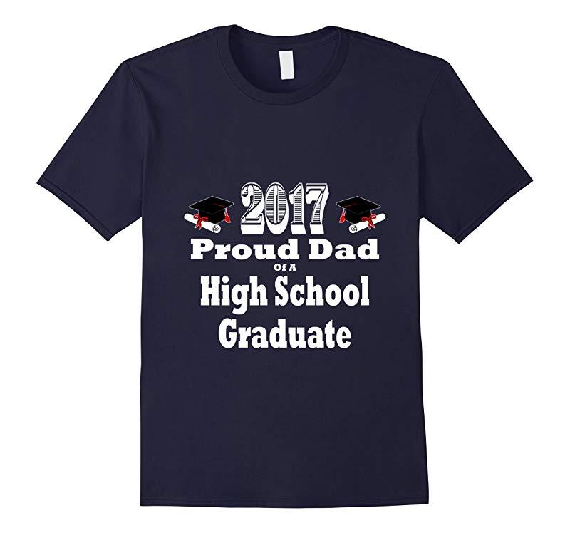 2017 High School Graduation Tshirt Proud Dad Graduate Father-RT
