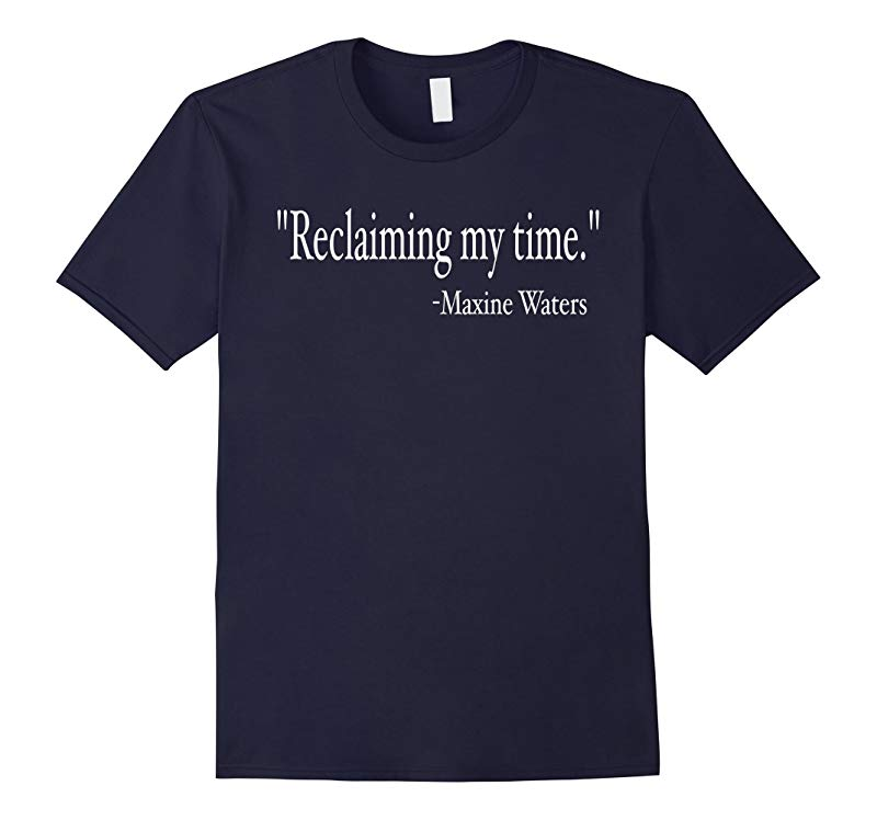 Reclaiming My Time Auntie Maxine Waters T-Shirt-RT