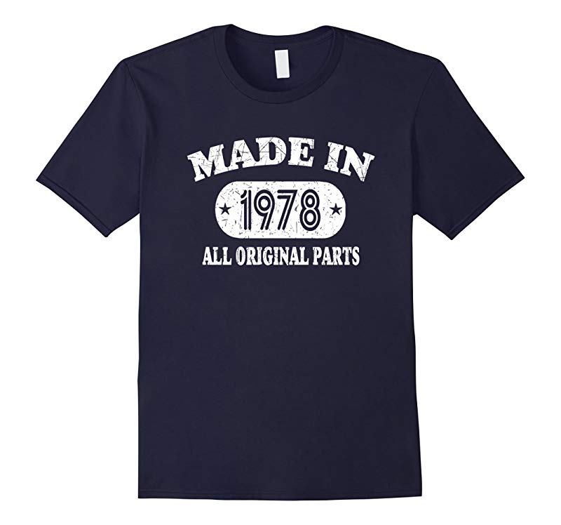 40th Birthday Gifts Made In 1978 All Original Parts T-Shirt-RT