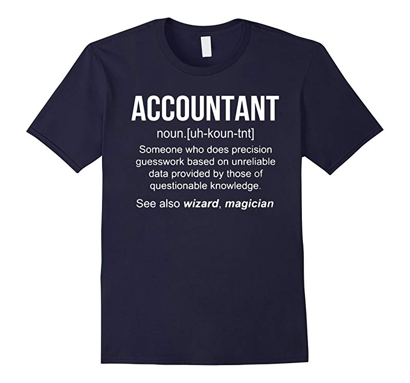 Accountant Noun Definition - Accountant Meaning T-Shirt-RT