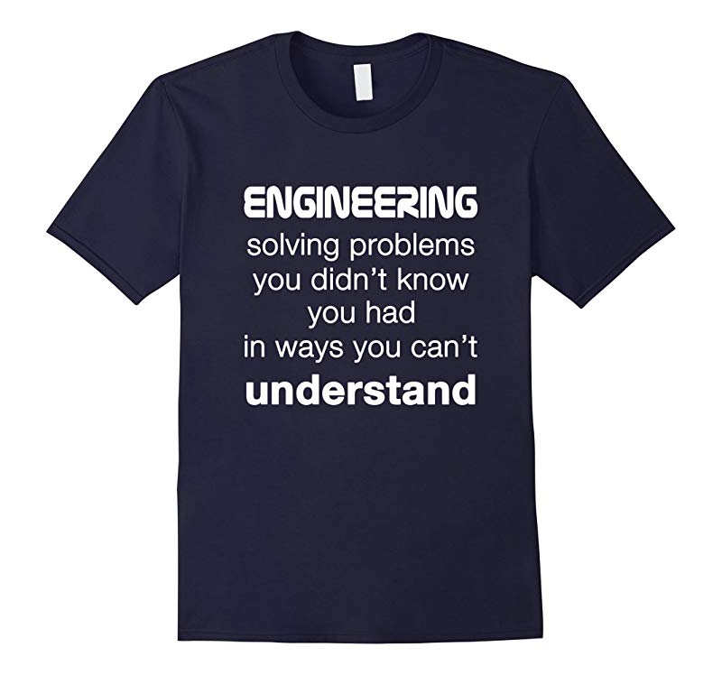 Cool Engineer  Engineering T-shirt About Solving Problems-RT