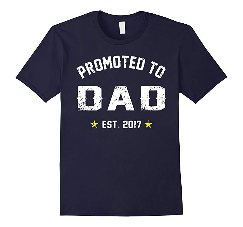 Promoted To Dad Shirt Gift For New Daddy Est 2017 T Shirt-RT