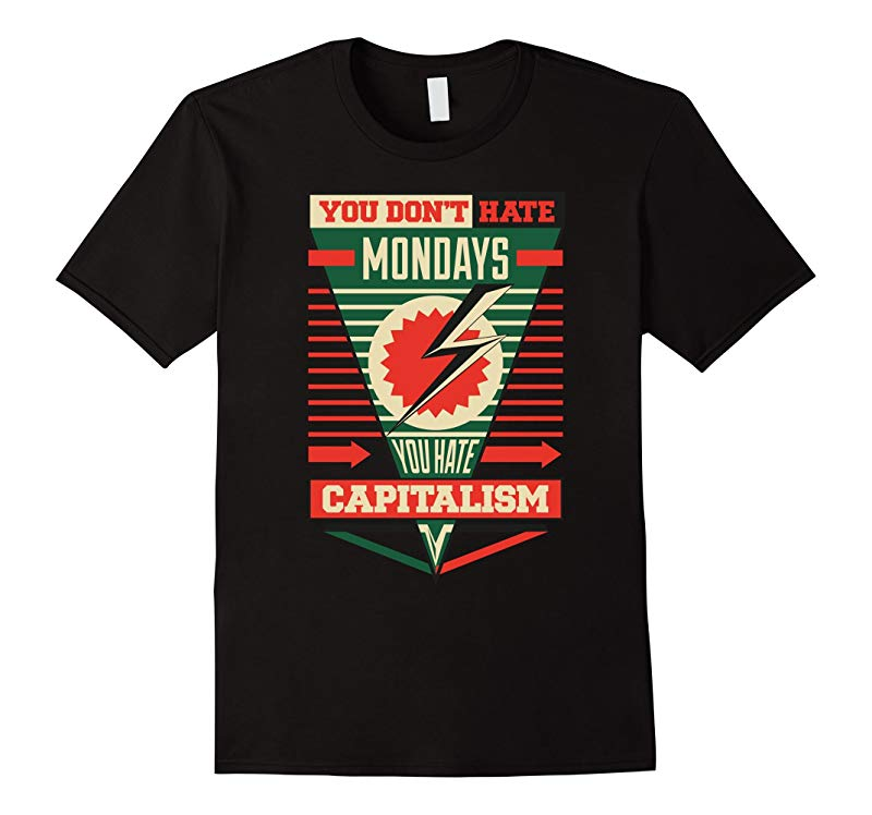 You Don't Hate Mondays, You Hate Capitalism-ANZ