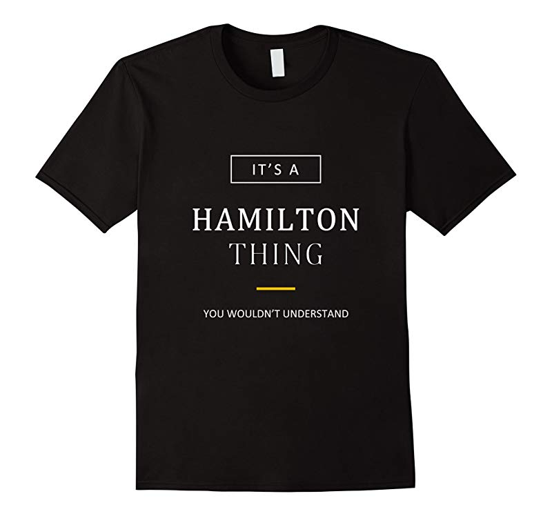 Its a Hamilton Thing Clever T-Shirt-RT