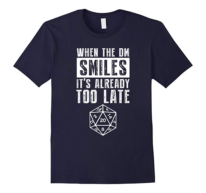 20 Sided Dice T Shirt When The DM Smiles Its Already Too La-RT
