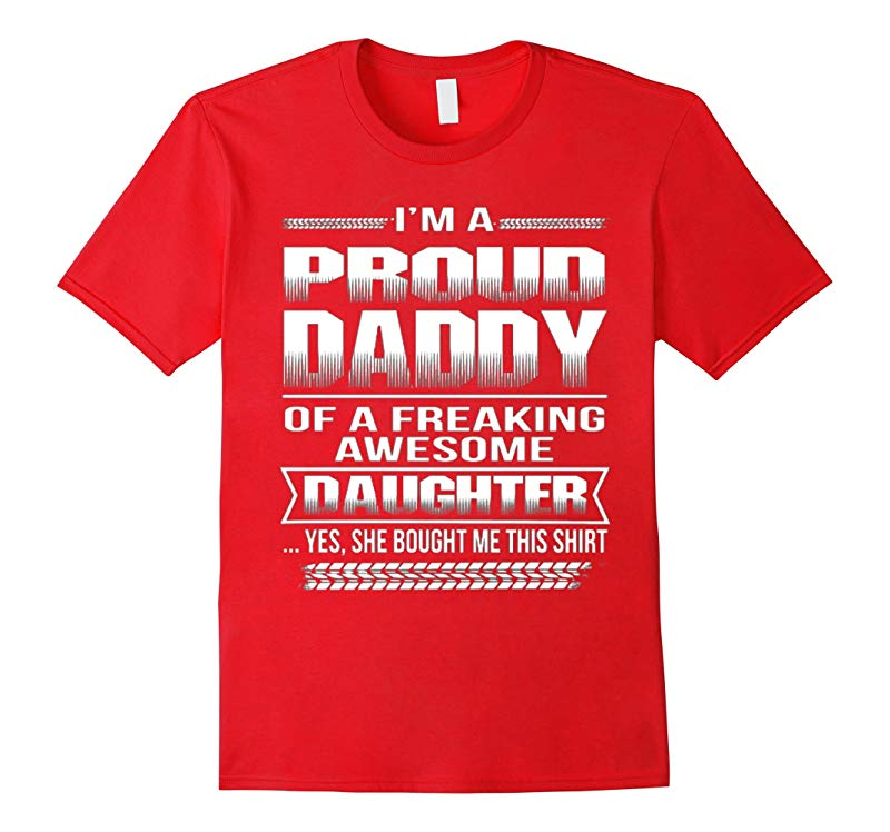 Mens FATHER DAY GIFT IM A PROUD DADDY OF AWESOME DAUGHTER shirt-RT