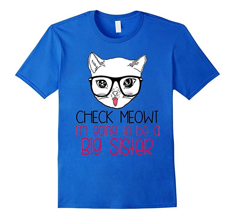 Big Sister Shirt - Check Meowt Im Going To Be A Big Sister-RT