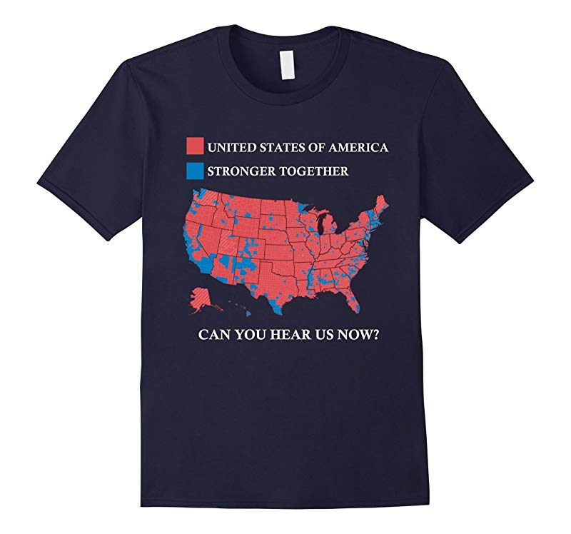 Can You Hear Us Now T Shirt Stronger Together Shirt-RT