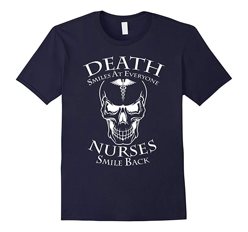Death Smiles At Everyone Nurses Smile Back T-Shirt-RT