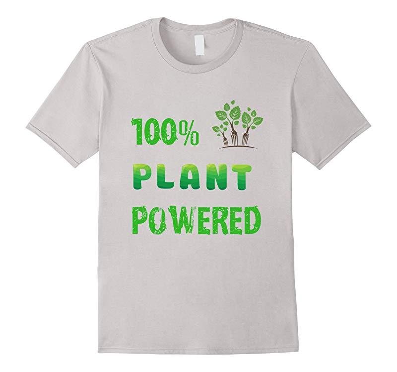 100 Plant Powered Funny Vegan Green Tshirt Great Vegan Gift-RT