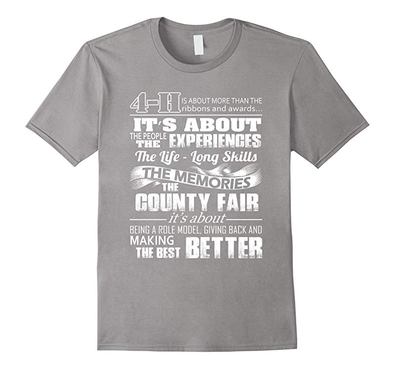 4 H experiences memories the best better- 4 H saying shirt-RT