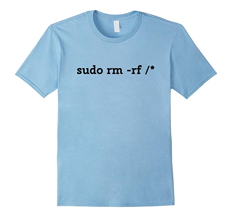 Sudo rm -rf / Funny Linux Coding T-Shirt-RT