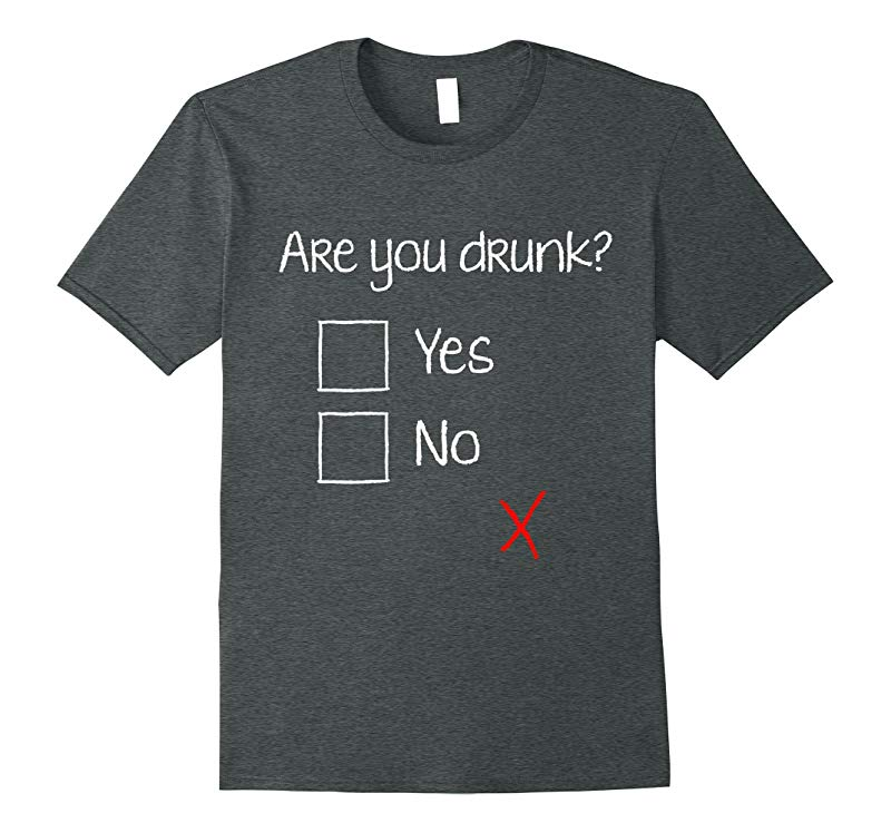Are You Drunk? Yes No T-shirt Sober Question Funny Shirt-Vaci