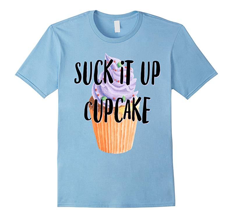 Cupcakes Shirt Suck It Up Cupcake Watercolor Food Funny Cute-RT