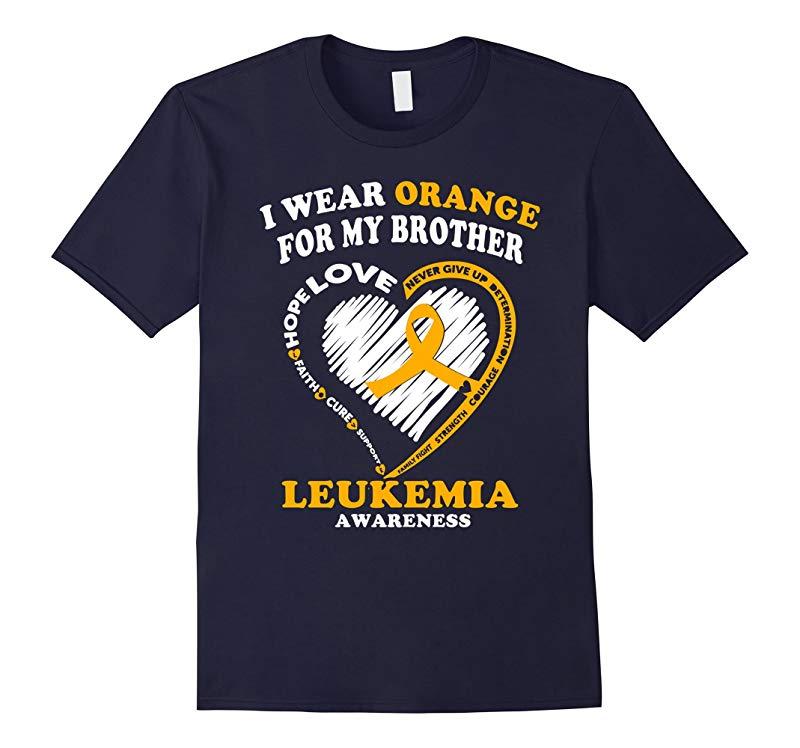 Leukemia Awareness T Shirt - I Wear Orange for My Brother-RT