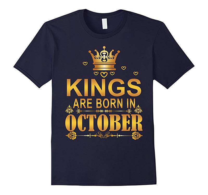 Kings Are Born In October Shirt-RT