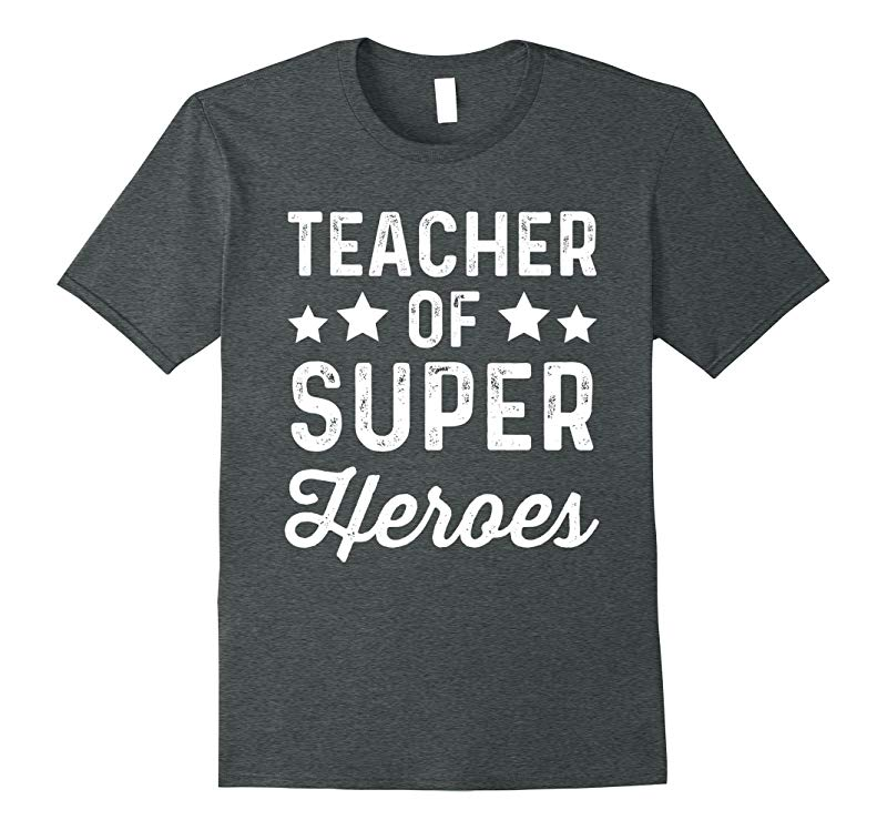 Teacher of Super Heroes | Funny Superhero Instructor Shirt-ANZ