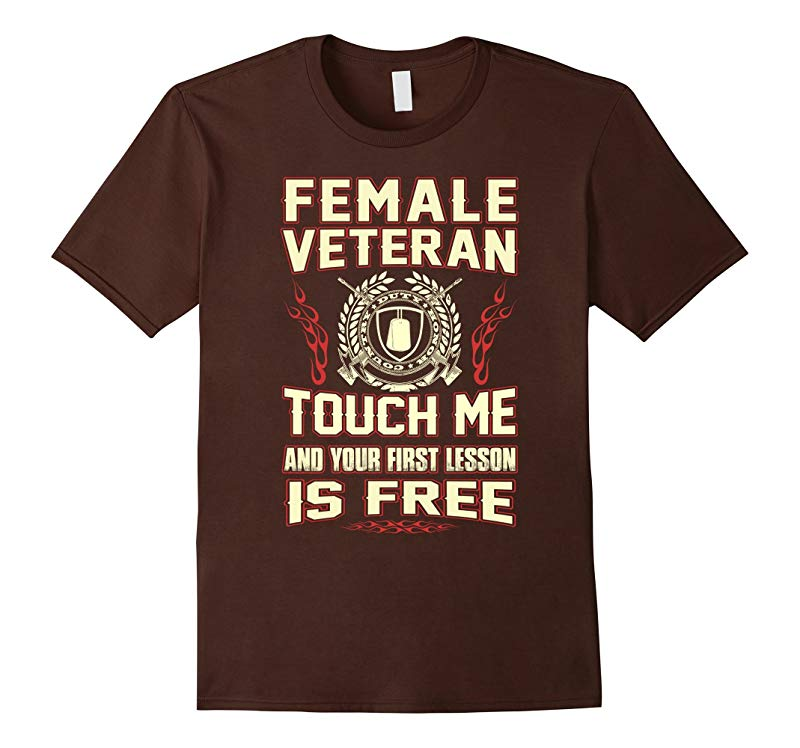 Veteran T-shirt  Female veteran Touch me and your first les-RT