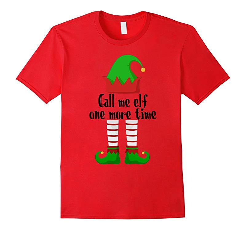 Call Me Elf One More Time Christmas T shirt-RT