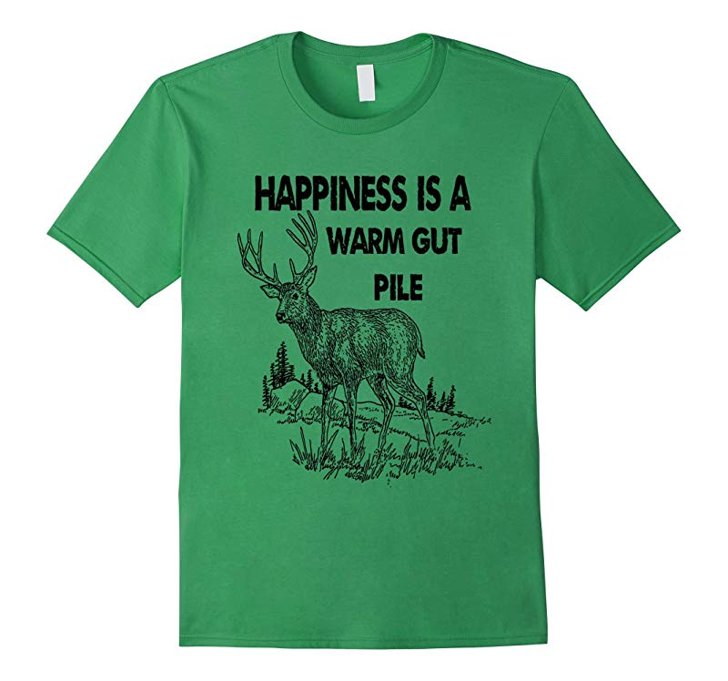 Hunters Happiness Is A Warm Gut Pile T-Shirt / Camp Shirts-Art