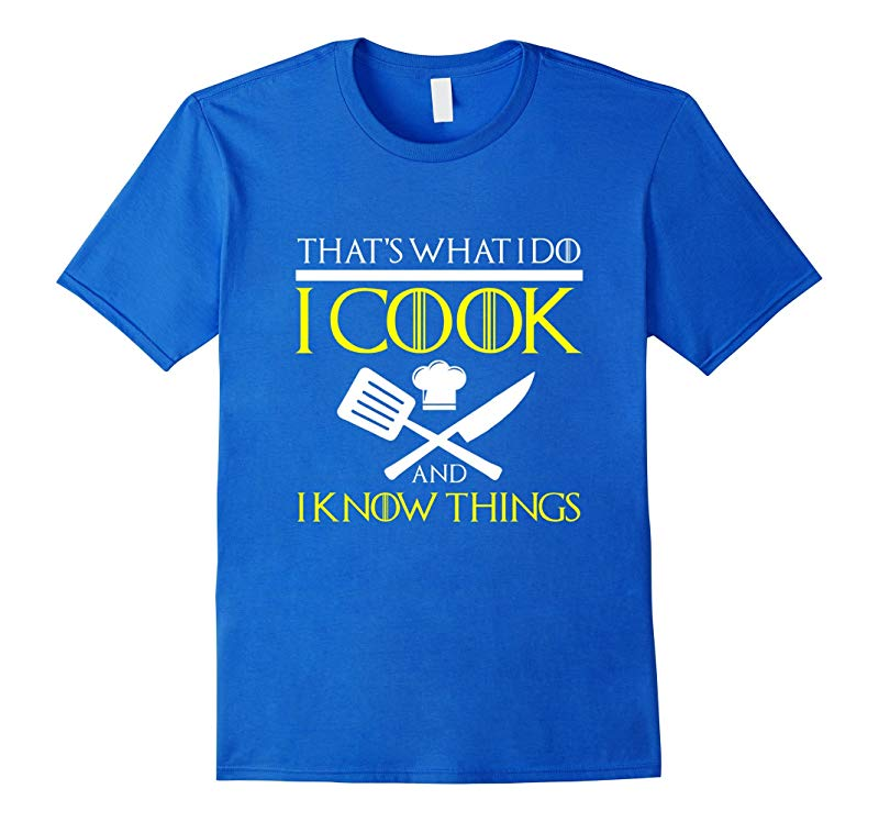 FUNNY I COOK AND I KNOW THINGS T-SHIRT Chef Geek Food Gift-TH