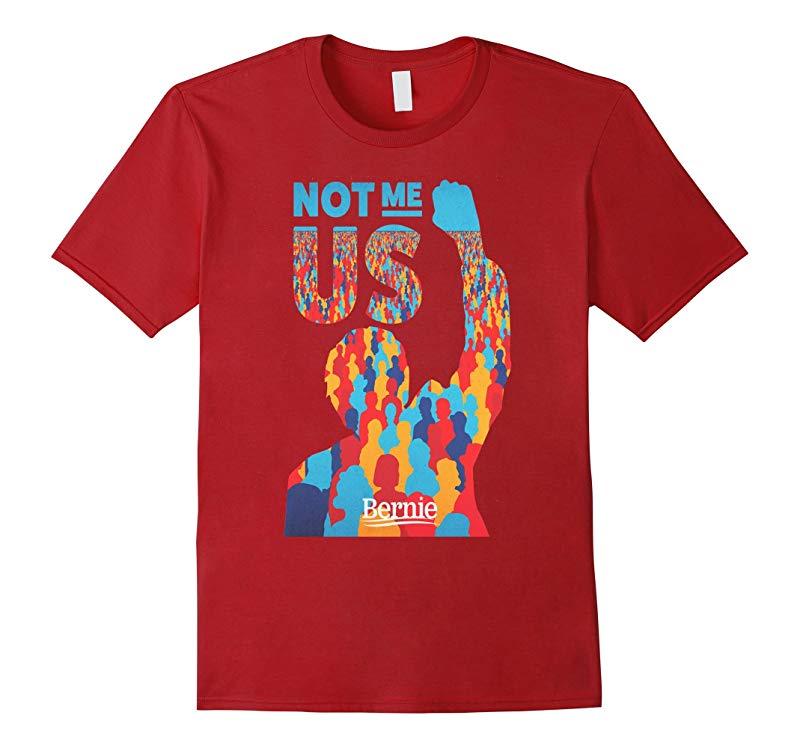 Not Me Us- Bernie Sanders Us Presidential Candidate T-shirt-RT