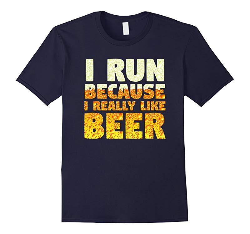 I Run Because I Really Like Beer Running T-Shirt-RT