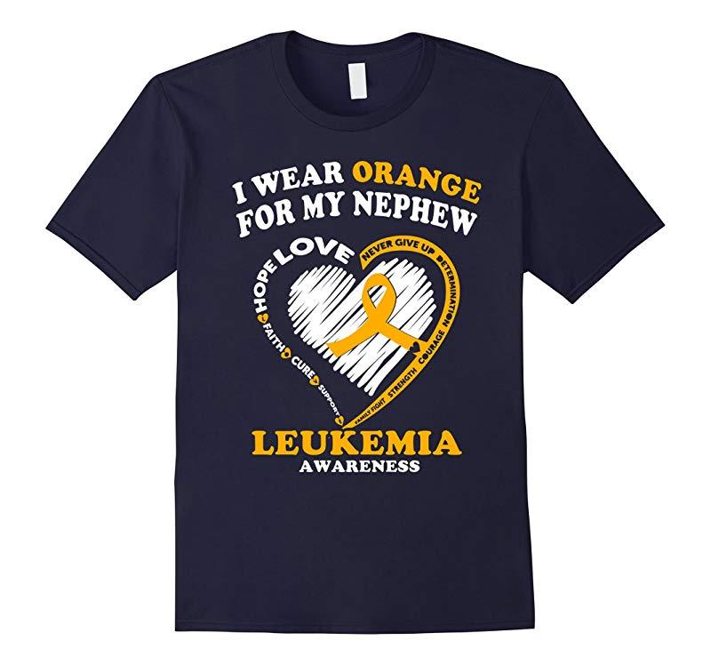 Leukemia Awareness T Shirt - I Wear Orange for My Nephew-RT
