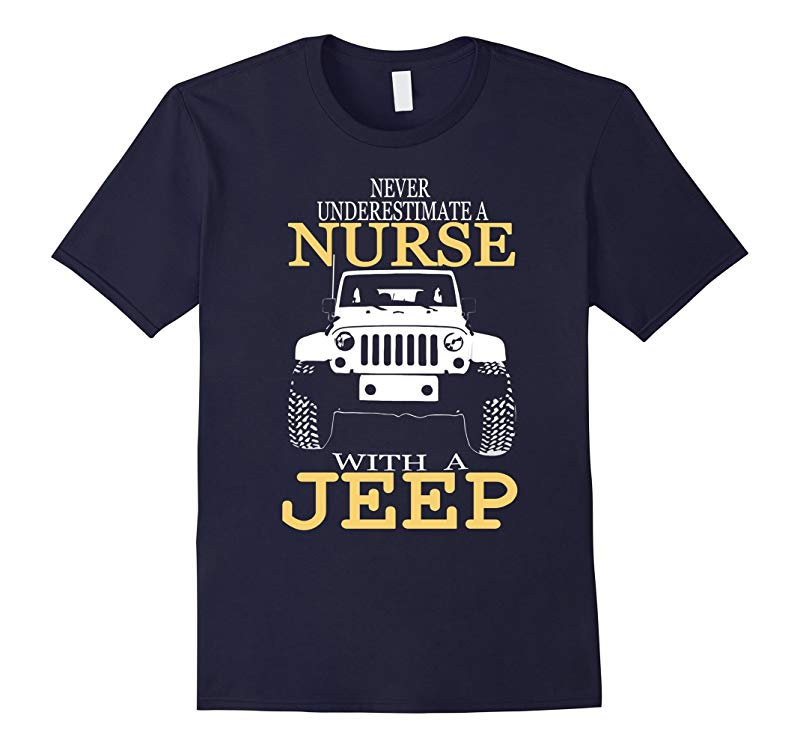Never underestimate a nurse with a Jeep Tshirt-RT