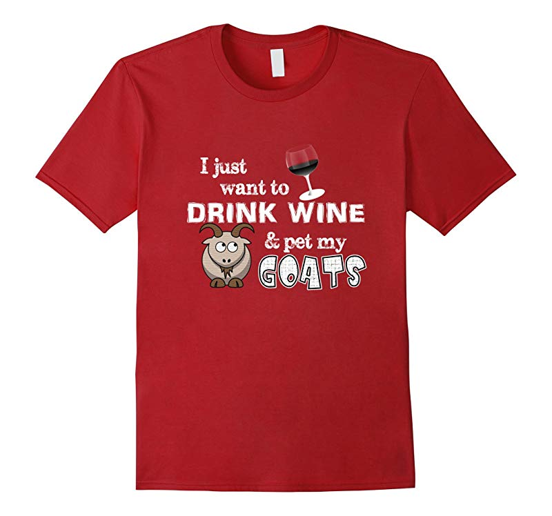 ON SALE  Premium Drink Wine and Pet My Goats Funny T-shirt-RT