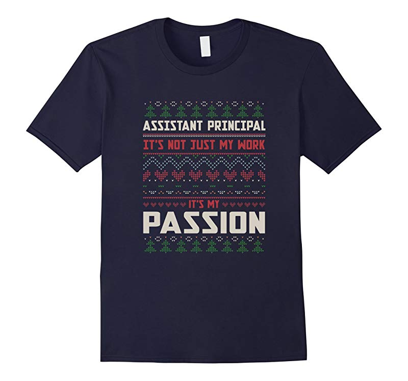 Assistant Principal Isn't Just My Work It's My Passion Shirt-RT