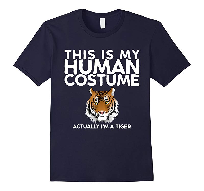 This is my Human Costume Actually I'm a Tiger Shirt-RT