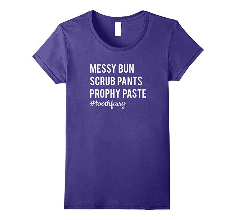 Womens Dental Hygienist Shirt - Messy Bun Scrub Pants Prophy Paste-BN