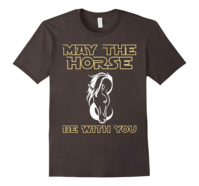 May the horse be with you T-shirt Horse Lover T-shirt-TD