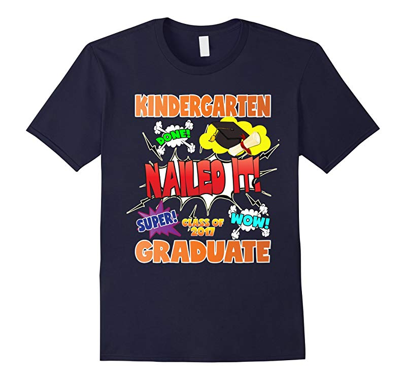 2017 Kindergarten Graduation Shirt Nailed It Cap Gown-RT