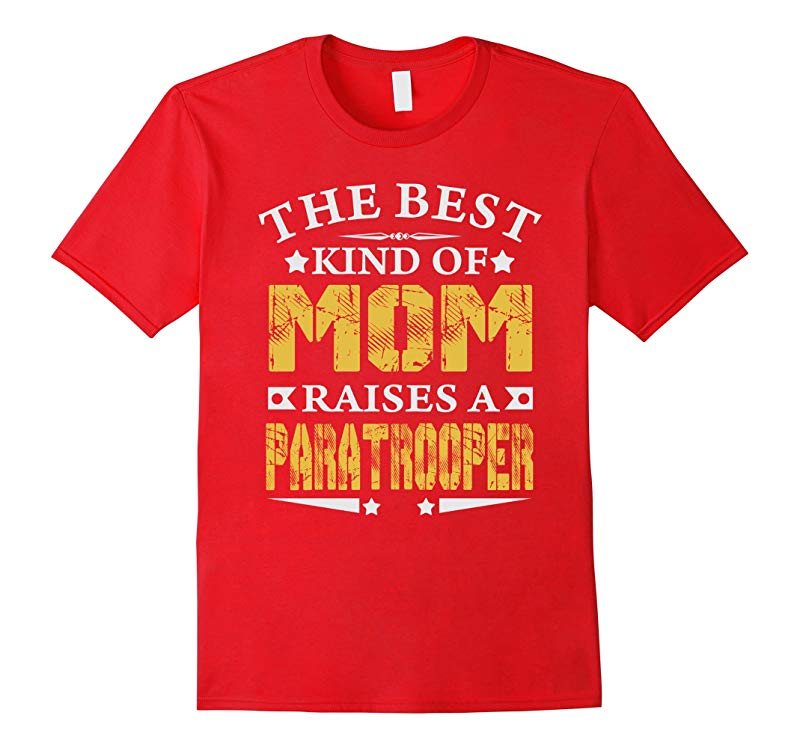 THE BEST MOM RAISE PARATROOPER JOB T-SHIRTS  MOTHER SHIRTS-TD