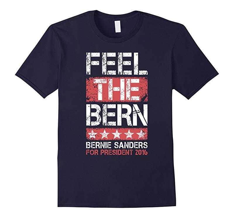 Feel The Bern - Bernie Sanders For President 2016 T-Shirt-RT
