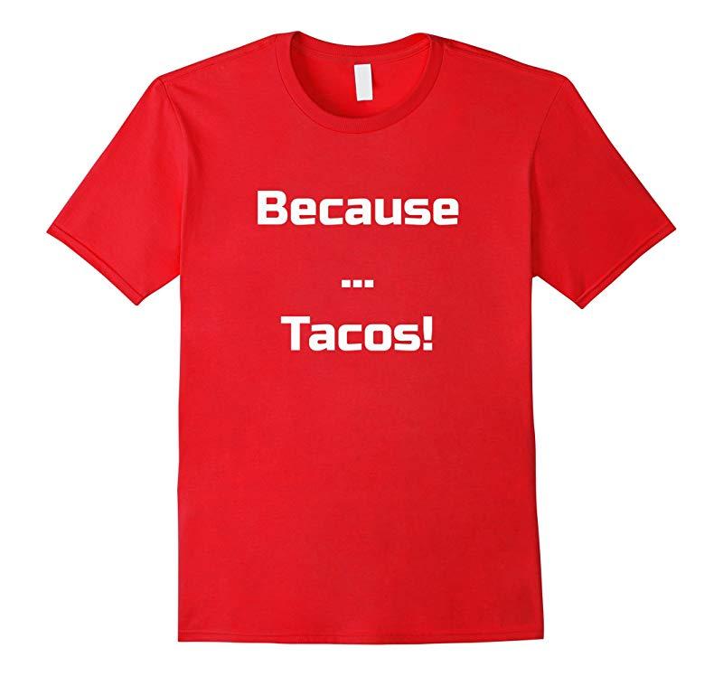 Because  Tacos-RT