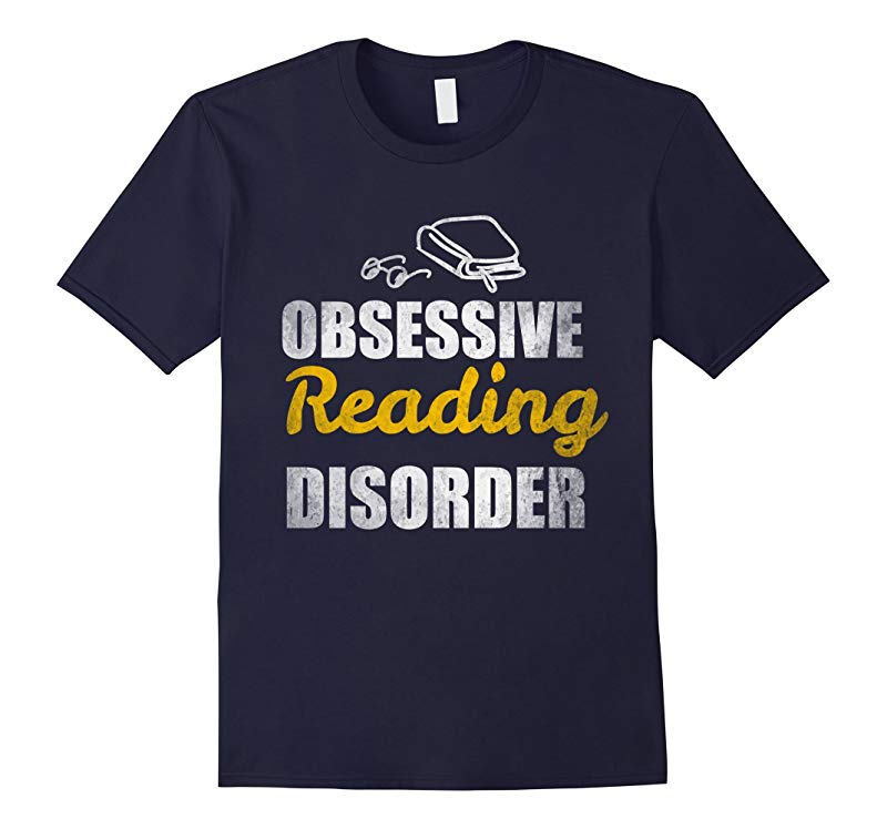Reader t-shirt Teacher Gift Obsessive Reading Disorder-RT