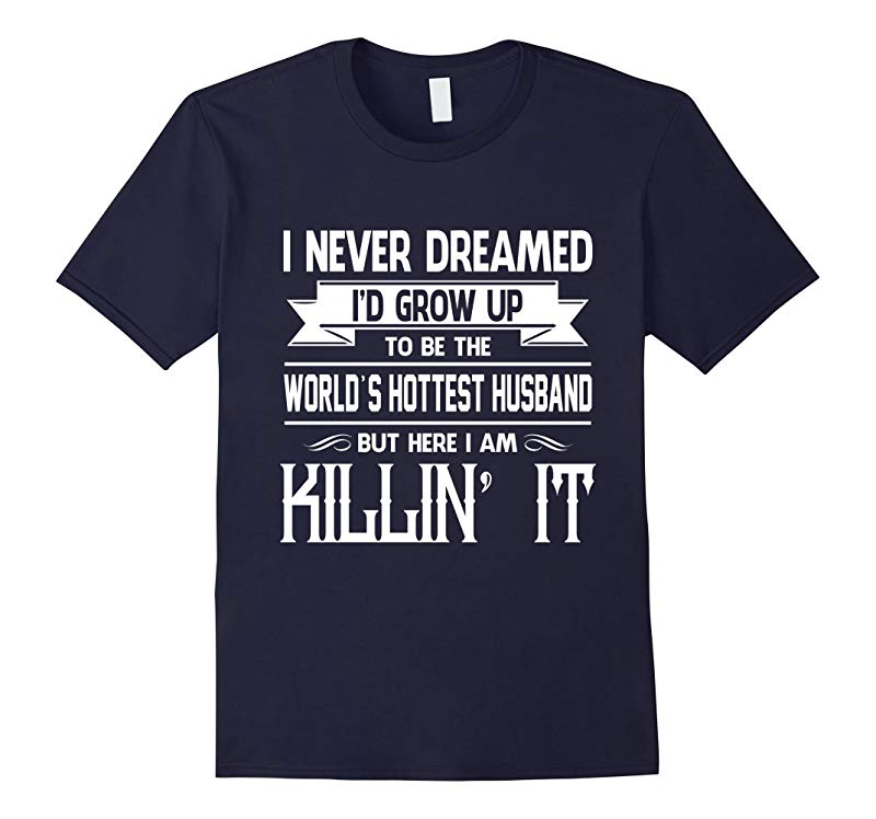 Worlds Hottest Husband T-Shirt, Gift from Wife, Father's Day-RT