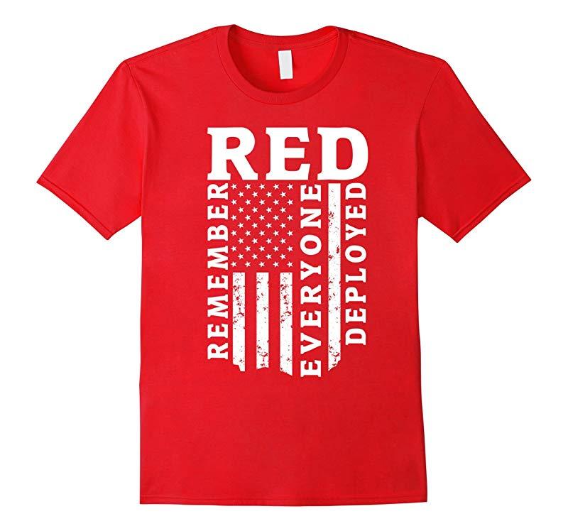 Remember Everyone Deployed T-Shirt Red Friday Veteran Gift-RT