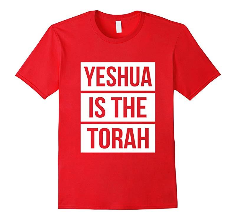 Yeshua Is The Torah T-shirt Hebrew Roots Movement Israelites-RT
