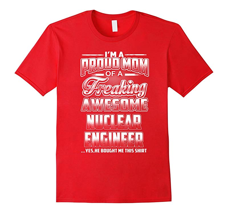Nuclear Engineer Mom T-shirt-RT