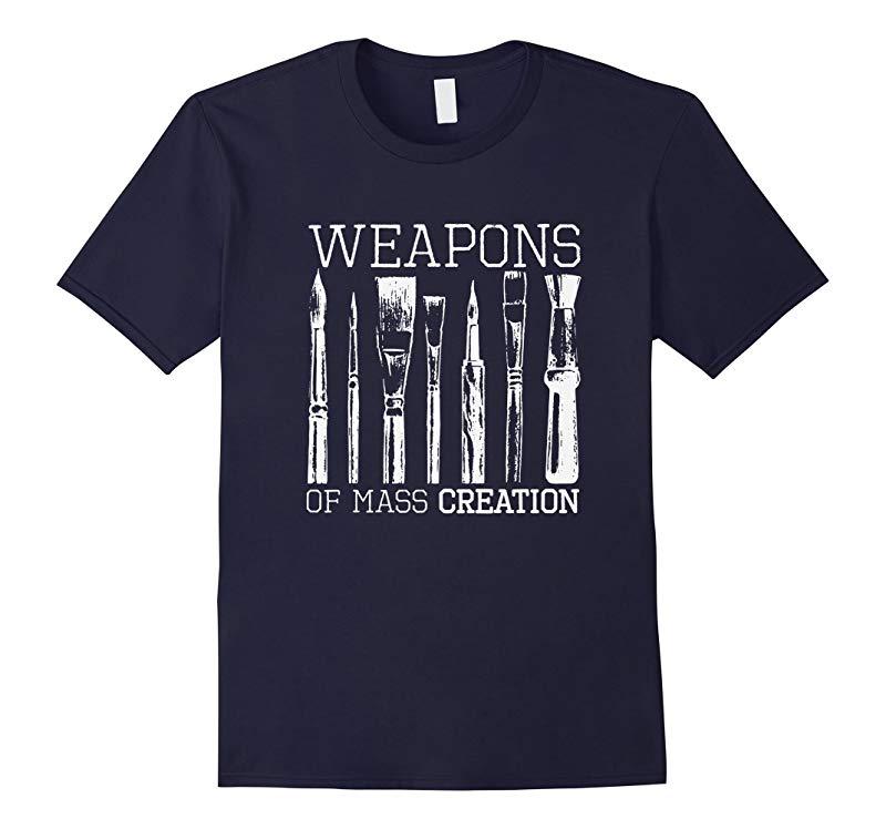 Weapons Of Mass Creation Paint Brushes Artist Painter Shirt-RT
